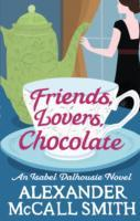 Friends, Lovers, Chocolate av Alexander McCall Smith (Heftet)