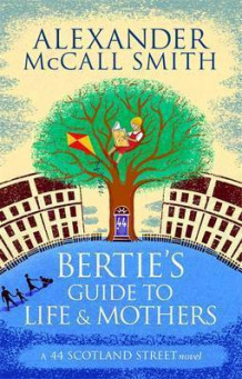 Bertie's Guide to Life and Mothers av Alexander McCall Smith (Heftet)