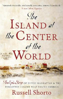 The Island at the Centre of the World av Russell Shorto (Heftet)