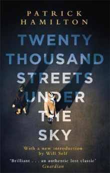 Twenty Thousand Streets Under the Sky av Patrick Hamilton (Heftet)