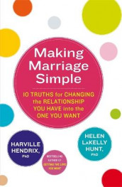 Making Marriage Simple av Harville Hendrix og Helen LaKelly Hunt (Heftet)