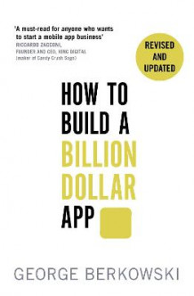 How to Build a Billion Dollar App av George Berkowski (Heftet)