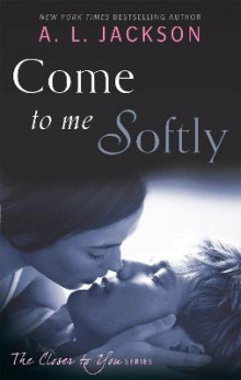 Come to Me Softly av A. L. Jackson (Heftet)