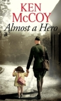 Almost a Hero av Ken McCoy (Heftet)