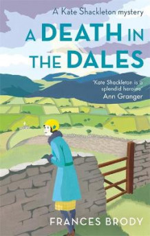 A Death in the Dales av Frances Brody (Heftet)