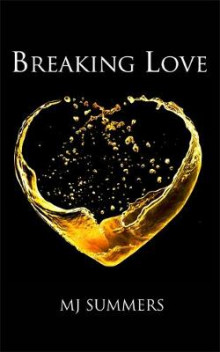 Breaking Love av MJ Summers (Heftet)