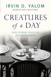 Creatures of a Day av Irvin D. Yalom (Heftet)