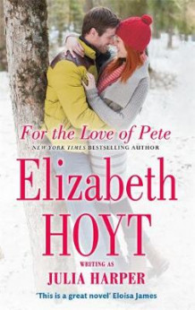 For the Love of Pete av Elizabeth Hoyt (Heftet)