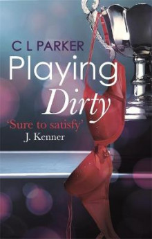 Playing Dirty av C. L. Parker (Heftet)