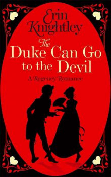 The Duke Can Go to the Devil av Erin Knightley (Heftet)