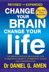 Change Your Brain, Change Your Life: Revised and Expanded Edition av Daniel G. Amen (Heftet)