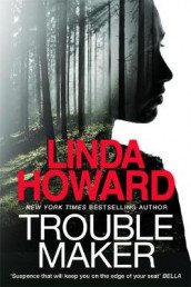 Troublemaker av Linda Howard (Innbundet)