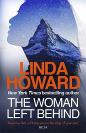 The Woman Left Behind av Linda Howard (Innbundet)