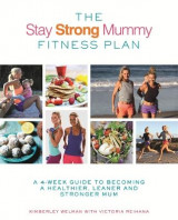 Omslag - The Stay Strong Mummy Fitness Plan