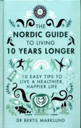 Omslag - The Nordic guide to living 10 years longer