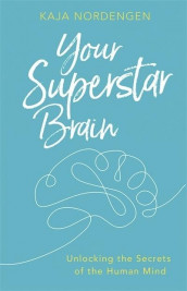 Your Superstar Brain av Kaja Nordengen (Heftet)