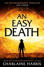An Easy Death: the Gunnie Rose series av Charlaine Harris (Heftet)