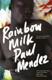 Rainbow Milk av Paul Mendez (Innbundet)