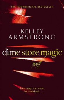 Dime Store Magic av Kelley Armstrong (Heftet)