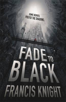 Fade to Black av Francis Knight (Heftet)