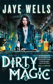 Dirty Magic av Jaye Wells (Heftet)