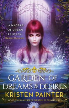 Garden of Dreams and Desires av Kristen Painter (Heftet)