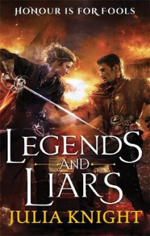 Legends and Liars av Julia Knight (Heftet)