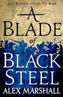 A Blade of Black Steel av Alex Marshall (Innbundet)