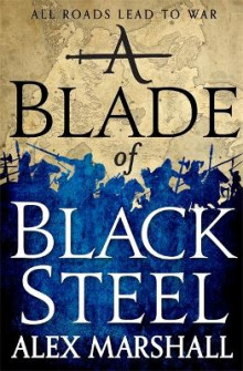 A Blade of Black Steel av Alex Marshall (Heftet)