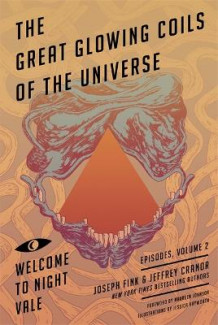 Great Glowing Coils of the Universe: Welcome to Night Vale Episodes, Volume 2 av Joseph Fink og Jeffrey Cranor (Heftet)