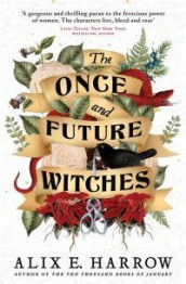 The once and future witches av Alix E. Harrow (Heftet)