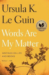 Words Are My Matter av Ursula K Le Guin (Heftet)