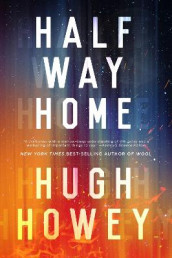 Half Way Home av Hugh Howey (Innbundet)