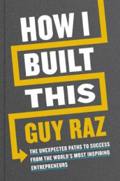 How I Built This av Guy Raz (Innbundet)