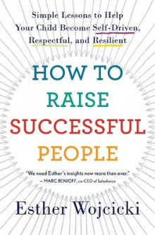 How to Raise Successful People av Esther Wojcicki (Heftet)