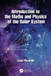 Introduction to the Maths and Physics of the Solar System av Lucio Piccirillo (Innbundet)