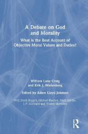 A Debate on God and Morality av William Lane Craig og Erik J. Wielenberg (Innbundet)