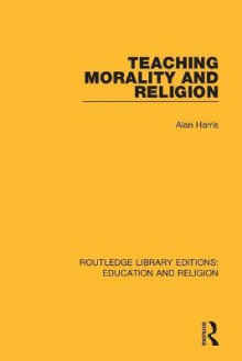 Teaching Morality and Religion av Alan Harris (Heftet)