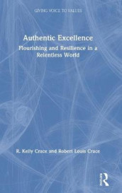 Authentic Excellence av R. Kelly Crace og Robert Louis Crace (Innbundet)