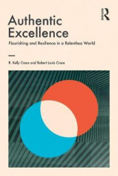 Authentic Excellence av R. Kelly Crace og Robert Louis Crace (Heftet)