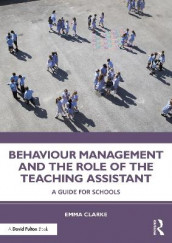 Behaviour Management and the Role of the Teaching Assistant av Emma Clarke (Heftet)