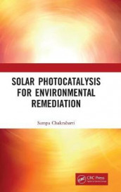 Solar Photocatalysis for Environmental Remediation av Sampa Chakrabarti (Innbundet)