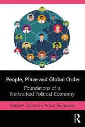 People, Place and Global Order av Adam Bronstone og Andrew Taylor (Heftet)