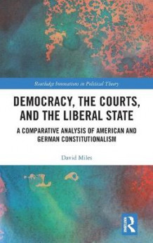 Democracy, the Courts, and the Liberal State av David Miles (Innbundet)