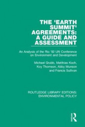 The 'Earth Summit' Agreements: A Guide and Assessment av Michael Grubb, Matthias Koch, Abby Munson, Francis Sullivan og Koy Thomson (Innbundet)