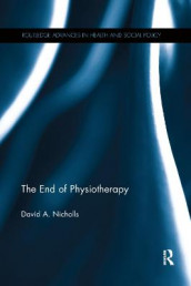 The End of Physiotherapy av David A. Nicholls (Heftet)