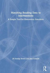 Matching Reading Data to Interventions av Jill Dunlap Brown og Jana Schmidt (Innbundet)