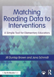 Matching Reading Data to Interventions av Jill Dunlap Brown og Jana Schmidt (Heftet)