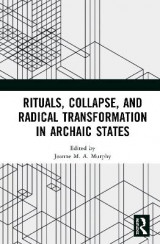 Omslag - Rituals, Collapse, and Radical Transformation in Archaic States