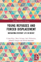Young Refugees and Forced Displacement av David Anderson, Arek Dakessian, Mary Holmes, Johannes Langer og Liliana Riga (Innbundet)
